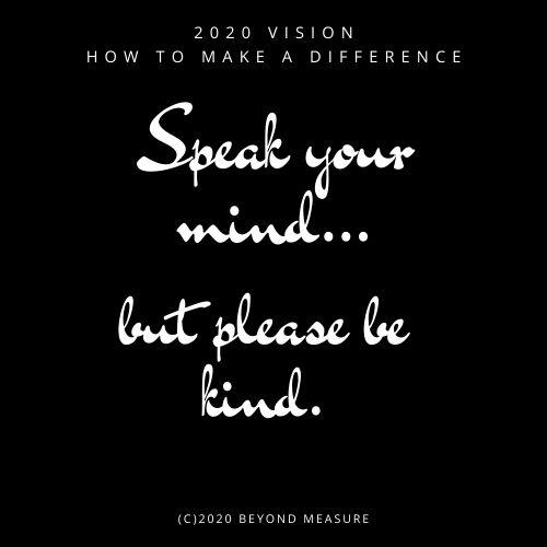 speak your mind but be kind(1)